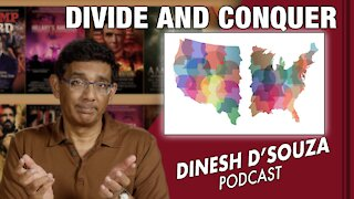 DIVIDE AND CONQUER Dinesh D'Souza Podcast Ep197