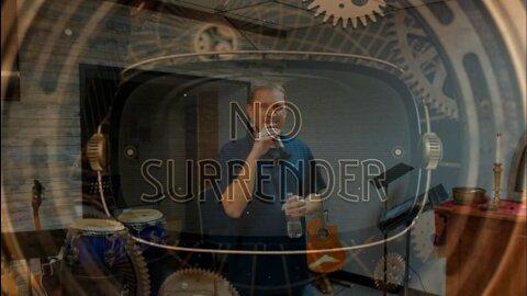 No Surrender Part 2: Believe (9/12/21)