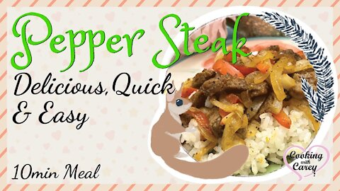 Delicious Pepper steak Recipe, Quick and Easy, 10 minute Meal