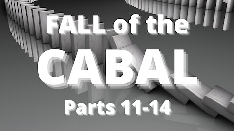 Fall of the Cabal - Parts 11-14