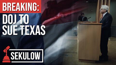 Breaking: DOJ To Sue Texas