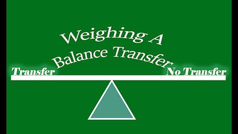 Weighing a Balance Transfer