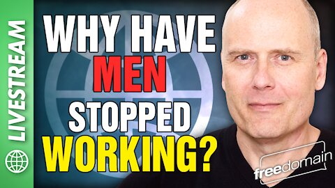 WHY HAVE MEN STOPPED WORKING?