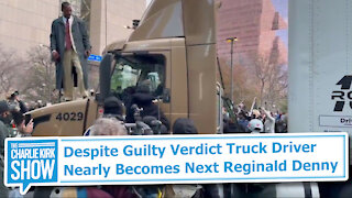 Despite Guilty Verdict Truck Driver Nearly Becomes Next Reginald Denny