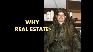 Why Did a Military Veteran Get into Real Estate?
