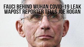 Fauci Behind Wuhan COVID-19 Leak - Washington Post Reporter Tells Joe Rogan