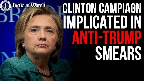 CRIMES: CLINTON CAMPAIGN IMPLICATED in Anti-Trump Smears