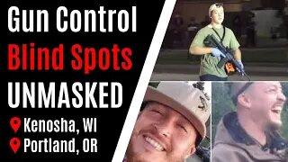 Kenosha & Portland Shootings UNMASK *BLIND SPOTS* on BOTH SIDES of Gun Control Argument