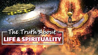 The Truth About Life and Spirituality