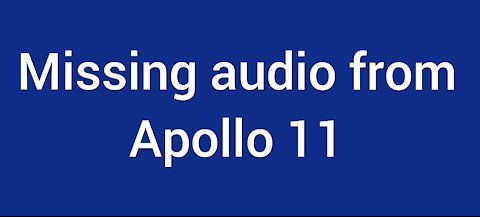 RELEASED: Missing audio from Apollo 11