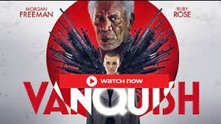 VANQUISH UPCOMING MOVIE trailer(HD) 2021 MORGANFREEMAN vs RUBY ROSE