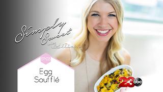 Simply Sweet Allison Egg Soufflé