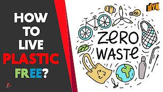 5 hacks to have a zero plastic waste lifestyle