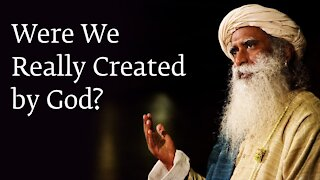 Were We Really Created by God?