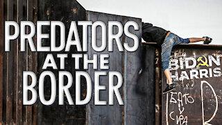 SEXUAL PREDATORS AT THE BORDER