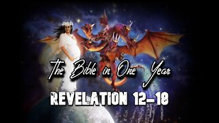 The Bible in One Year: Day 364 Revelation 12-18