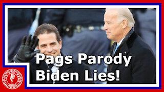 """Pags Parody -- """"Biden Lies"""""""