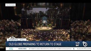 Old Globe preparing to return to stage