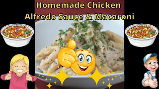 Homemade Chicken Alfredo Sauce & Macaroni Recipe