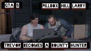 Trevor becomes a bounty hunter — GTA 5