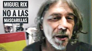 Miguel Rix NO A LAS MASCARILLAS