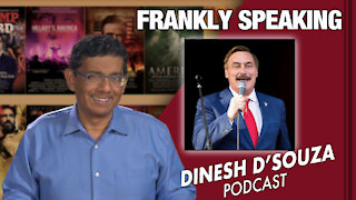 FRANKLY SPEAKING Dinesh D'Souza Podcast Ep 110