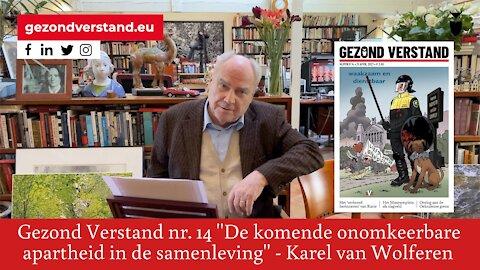 """Voordracht Karel van Wolferen nummer 14: """"De komende onomkeerbare apartheid in de samenleving"""""""
