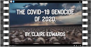 Claire Edwards COVID19 GENOCIDE OF 2020