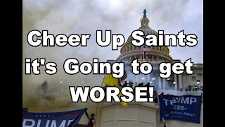 Cheer Up Saints It's Going To Get Worse!