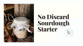 Sourdough Starter No Discard/How To Make Easy Sourdough Starter without the Discard