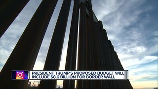 President Trump's budget includes billions for border wall