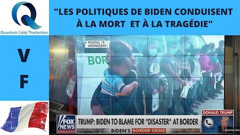 """""""LES POLITIQUES DE BIDEN CONDUISENT À LA MORT ET À LA TRAGÉDIE"""""""