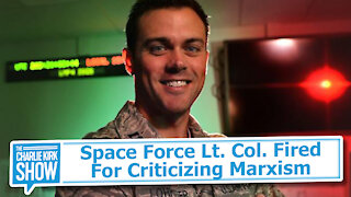 Space Force Lt. Col. Fired For Criticizing Marxism