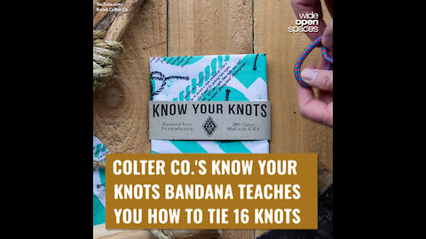 COLTER CO.'S KNOW YOUR KNOTS BANDANA TEACHES YOU HOW TO TIE 16 KNOTS