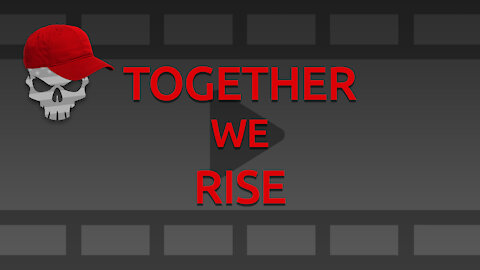 Together We Rise - StopTheSteal