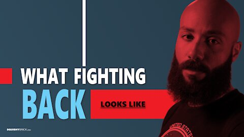 What fighting back looks like - Learn to defeat leftist tactics.