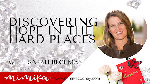 Discovering Hope in the Hard Places with Sarah Beckman