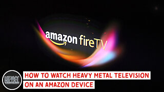 How To Watch Heavy Metal Television on Amazon Firestick