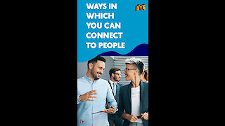 Top 4 Ways To Connect With People *