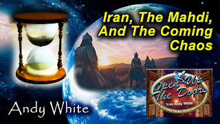 Andy White: Iran, The Mahdi, And The Coming Chaos