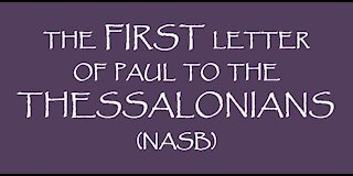 The First Letter of Paul to the Thessalonians (NASB)