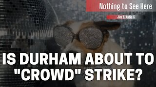 """Is Durham About to """"Crowd"""" Strike? Nothing to See Here - Ep#10"""