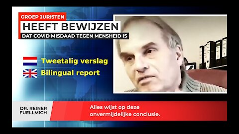 Dr. Reiner Fuellmich - We have proof that Covid is a crime against humanity (Nederlands ondertiteld)