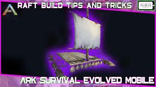 Ark Survival Evolved Mobile: Raft Build Tips and Tricks