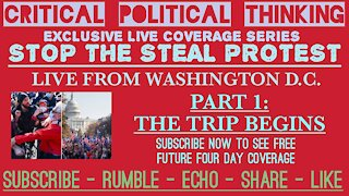 """Stop The Steal Protest Live From Washington DC Part 1 """"The Departure"""" w. Critical Political Thinking"""