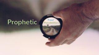 Prophetic Possibilities, Part Four