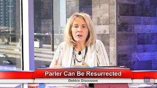 Parler Can Be Resurrected | Debbie Discusses 1.11.21