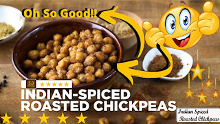 Indian Spiced Roasted Chickpeas Recipe - Oh So Good!