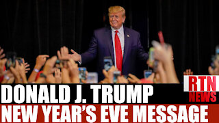 THE BEST IS YET TO COME President Trump NEW YEARS EVE message ! RTN News