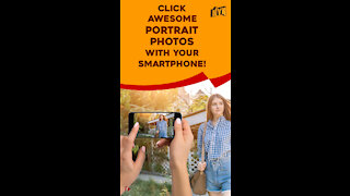 How Can You Improve Your Smartphone Photography Game ? *